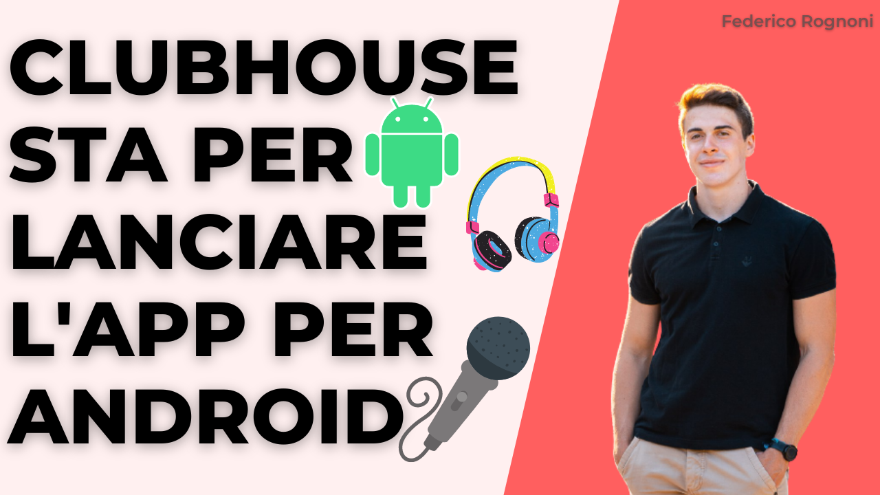 Clubhouse lancia l'app android